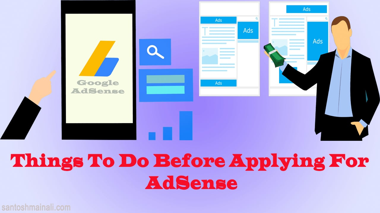 adsense approval, adsense approval, apply for adsense, google adsense, how to apply for adsense, how to setup adsense, how to setup google adsense,Things to Do Before Applying for AdSense Account, things to do before applying google adsense, things to know before applying to adsense