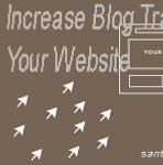 Ways to Increase Blog Traffic to Your Website