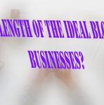 Length of the Ideal Blog Post for Businesses
