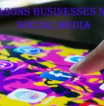 Reasons Businesses Need to use Social Media
