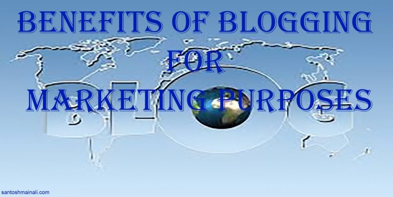 Benefits of Blogging for Marketing Purposes, Benefit of blogging, Get benefit from blogging for marketing
