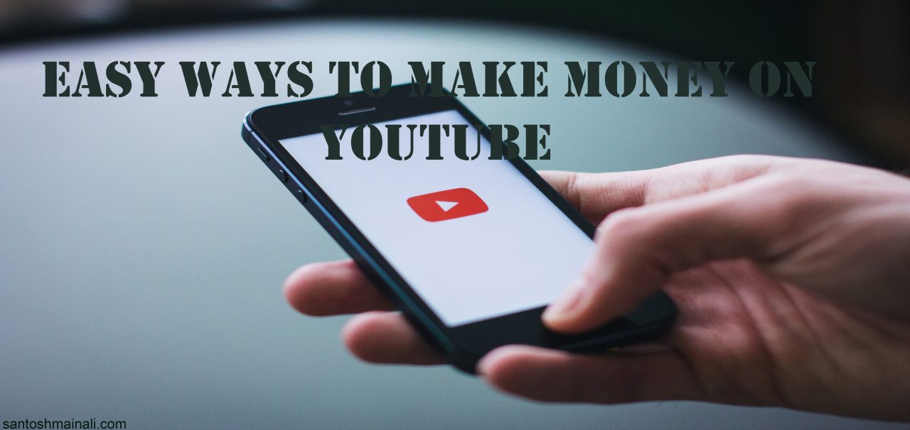 Easy Ways to Make Money on YouTube, make money from YouTube, how to earn from Youtube, Earn from Youtube