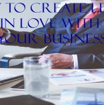 How to Create Leads in Love with Your Business