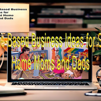 Best Home-Based Business Ideas for Staying at Home Moms and Dads