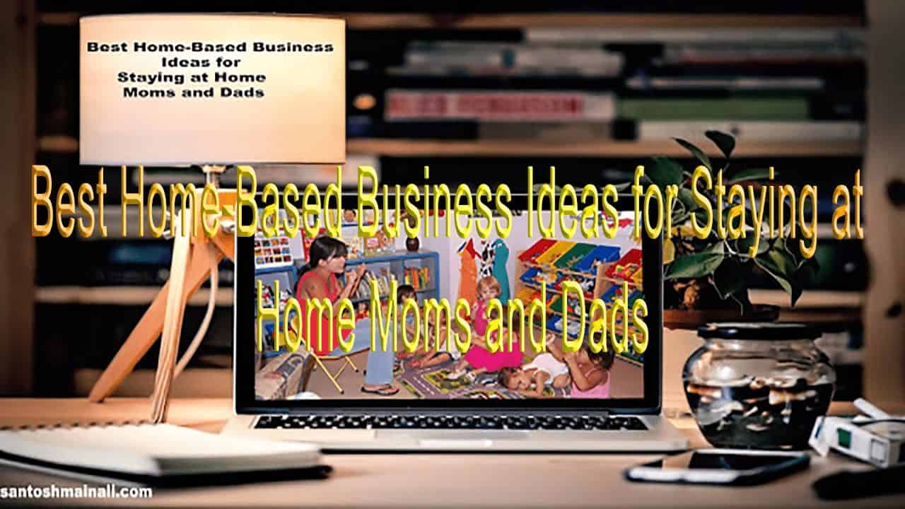 Best Home Based Business Ideas For Staying At Moms And Dads