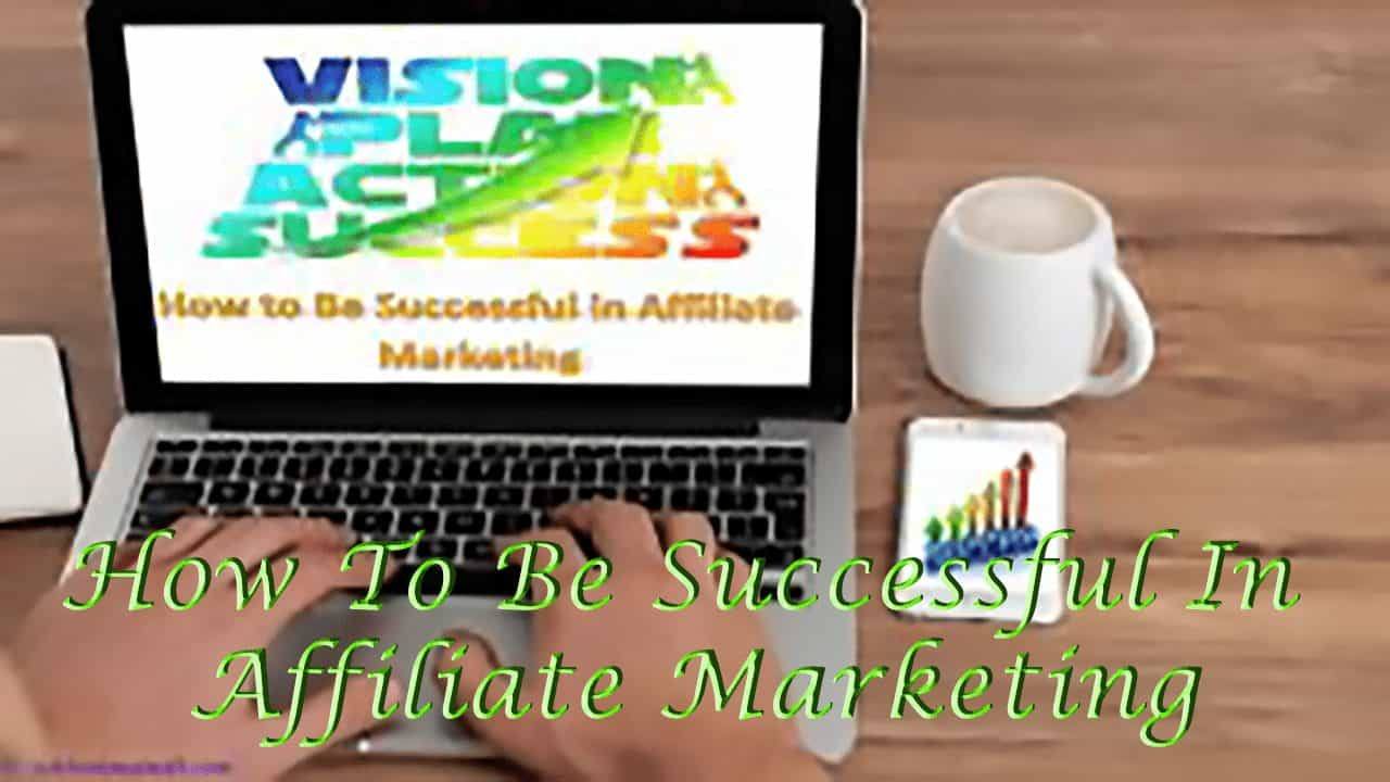 affiliate marketing for beginners, Affiliate Marketing, affiliate marketing success, affiliate marketing success rate, how does affiliate marketing work, how to be a successful affiliate marketer step by step, how to make money online, how to make money with affiliate marketing