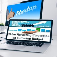 Video Marketing Strategies on a Startup Budget