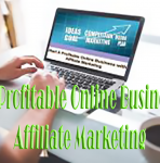 Start A Profitable Online Business with Affiliate Marketing