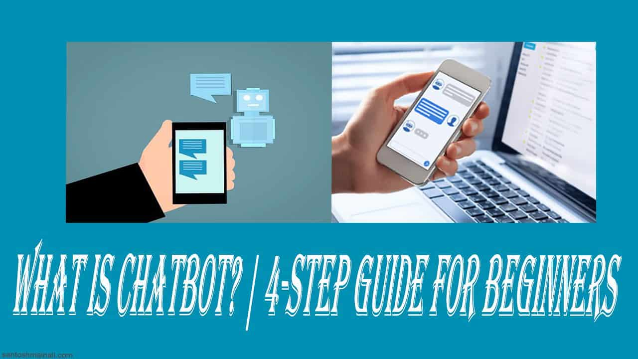 4-Step Guide for Beginners, chatbot marketing, chatbot tutorial,  what is a chatbot, what is a chatbot and how does it work,  what is a chatbot example, what is a chatbot Facebook, What is chatbot