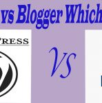 WordPress vs Blogger Which is the Best One