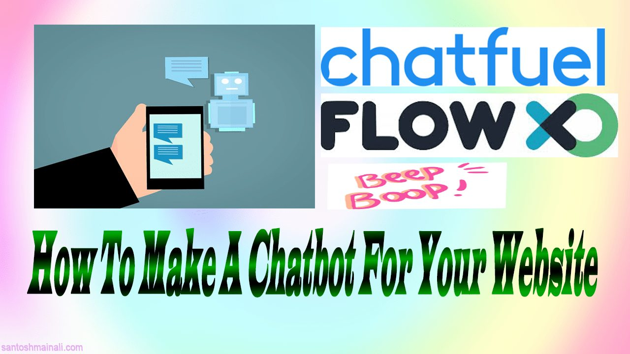 How to Make A Chatbot For Your Website, create a chatbot for business, what is the need to create a chatbot, chatbot for your business, scripted chatbot, Intelligent Chatbot, Application Chatbot, How to Create a Chatbot for a Website, How to create a chatbot in HTML