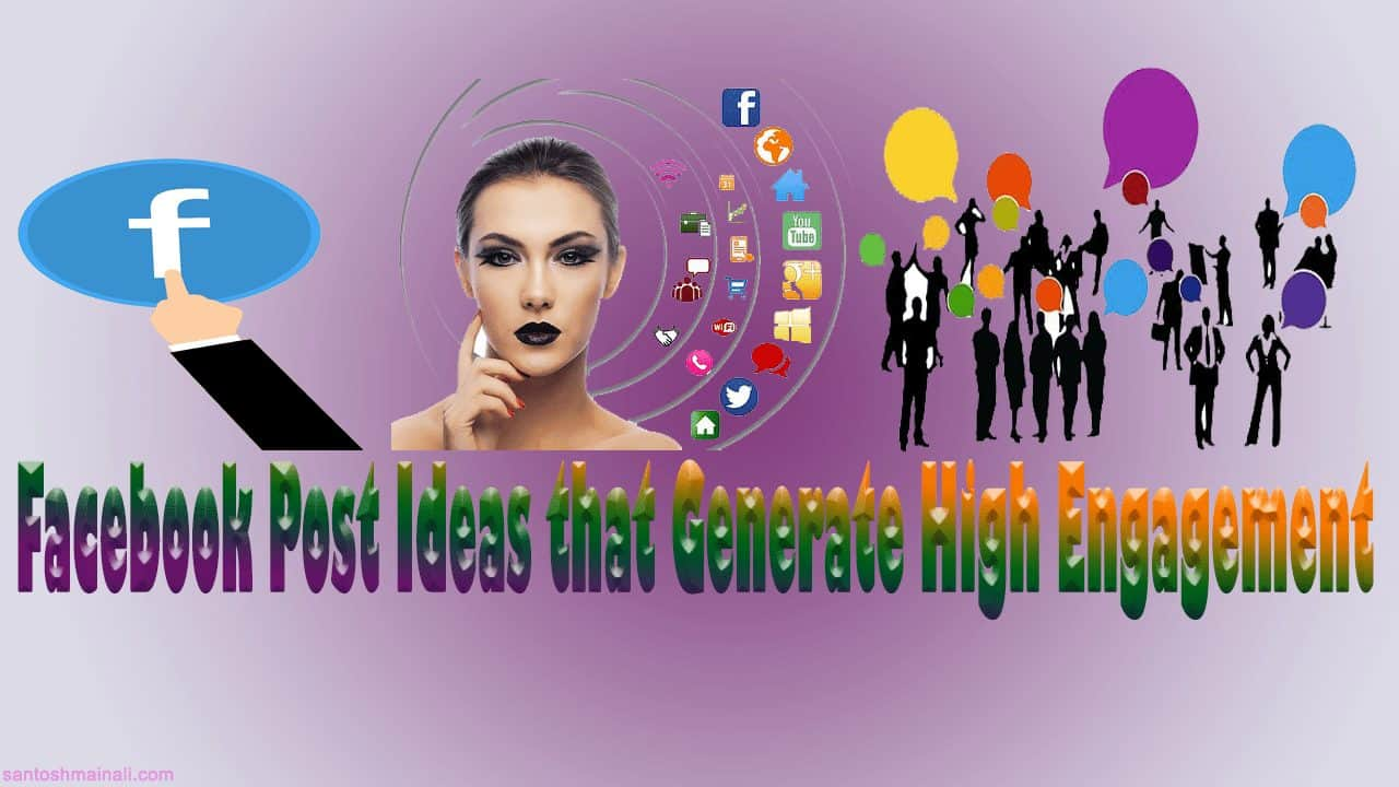 acebook Post Ideas that Generate High Engagement, Start with a Story, Building Your Brand, what is the Post, Change Profile and Cover Photo, The Time of Your Post, Post Viral Photos Again, Choose Non-Peak Hours, What to Share in Your Mind
