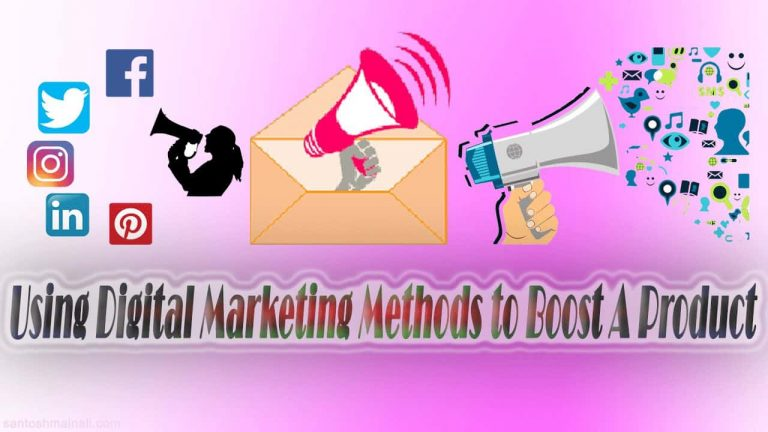 Using Digital Marketing Methods to Boost A Product, Content Marketing, Content is king, Social Media Posting, Facebook Advertisement, Google Advertising, Search Engine Optimization (SEO), Email Marketing, Website Design