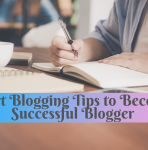 Expert Blogging Tips to Become a Successful Blogger