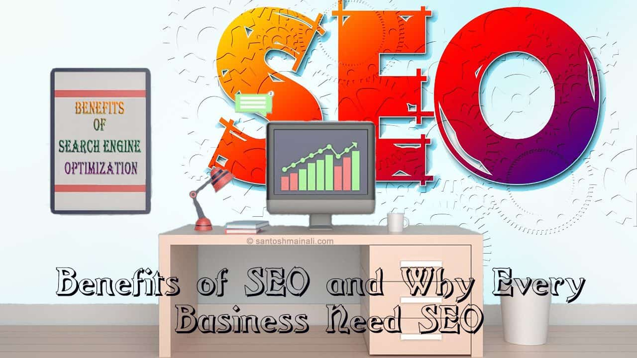 benefits of SEO, benefits of Search Engine Optimization, SEO Tips, Search Engine Optimization Tips.