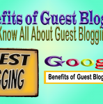 Benefits of Guest Blogging | Know All About Guest Blogging