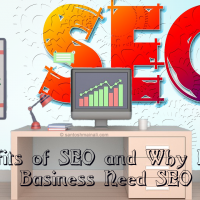 Benefits of SEO and Why Every Business Need SEO