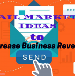 Email Marketing Ideas for Increase Business Revenue