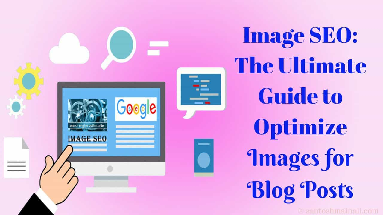 image SEO, image optimization, optimizing images for search engines, how to optimize image for search engine ranking, SEO friendly images, SEO image optimization, image alt tags SEO