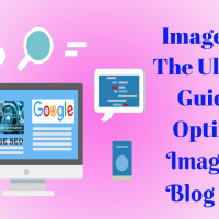 Image SEO: The Ultimate Guide to Optimize Images for Blog Posts