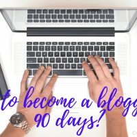 How to become a blogger in 90 days?
