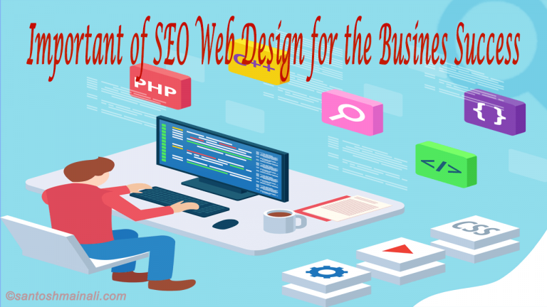 Important of SEO Web Design, search engine optimization, SEO Web Design, SEO Web Design for Business Success